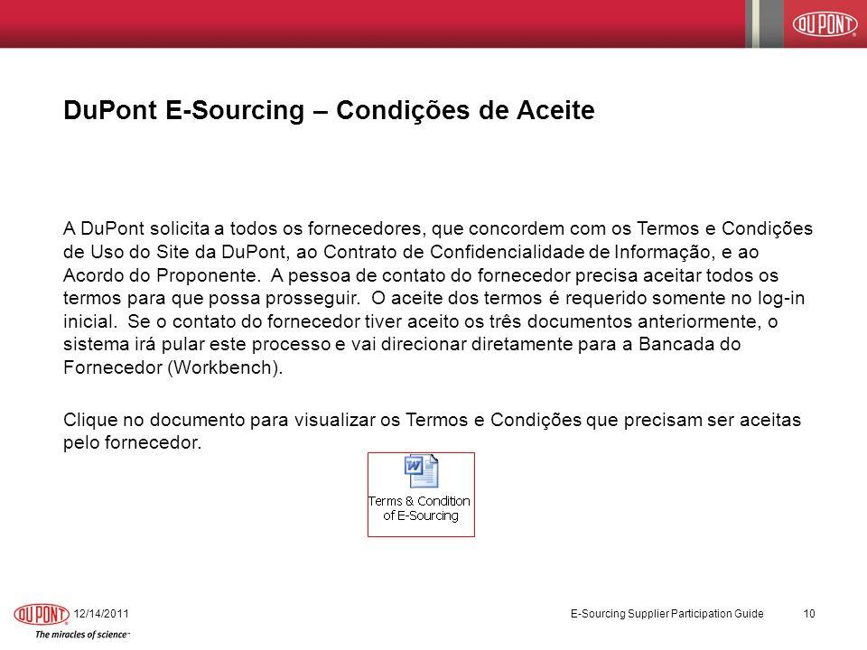 12/14/2011 E-Sourcing Supplier Participation Guide 10 DuPont E-Sourcing – Condições de Aceite A DuPont solicita a todos os fornecedores, que concordem
