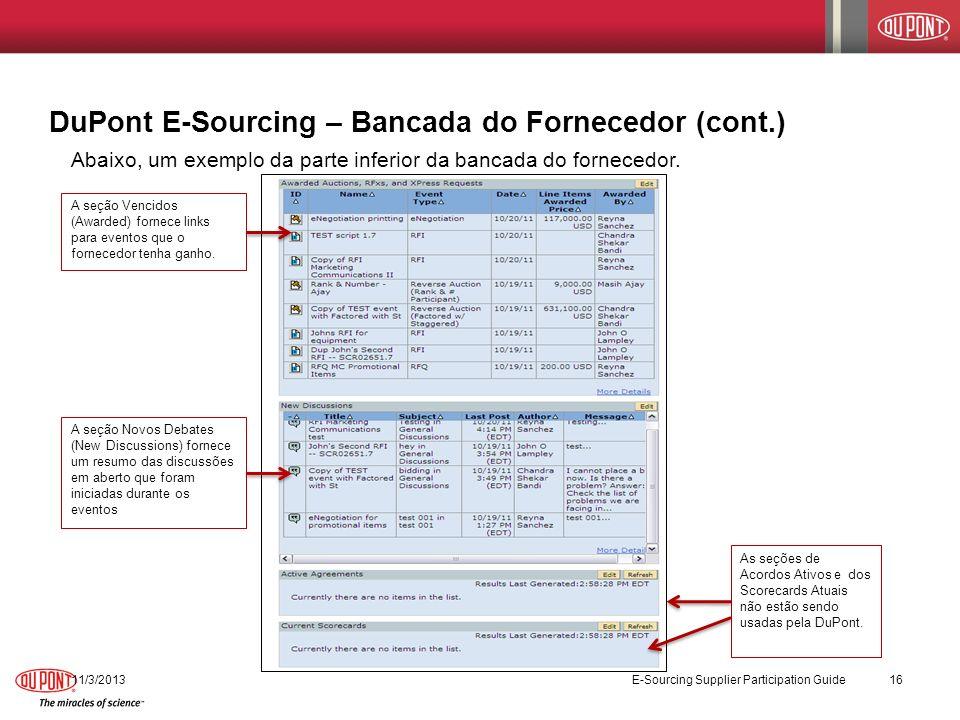 11/3/2013 E-Sourcing Supplier Participation Guide 16 Abaixo, um exemplo da parte inferior da bancada do fornecedor. A seção Novos Debates (New Discuss