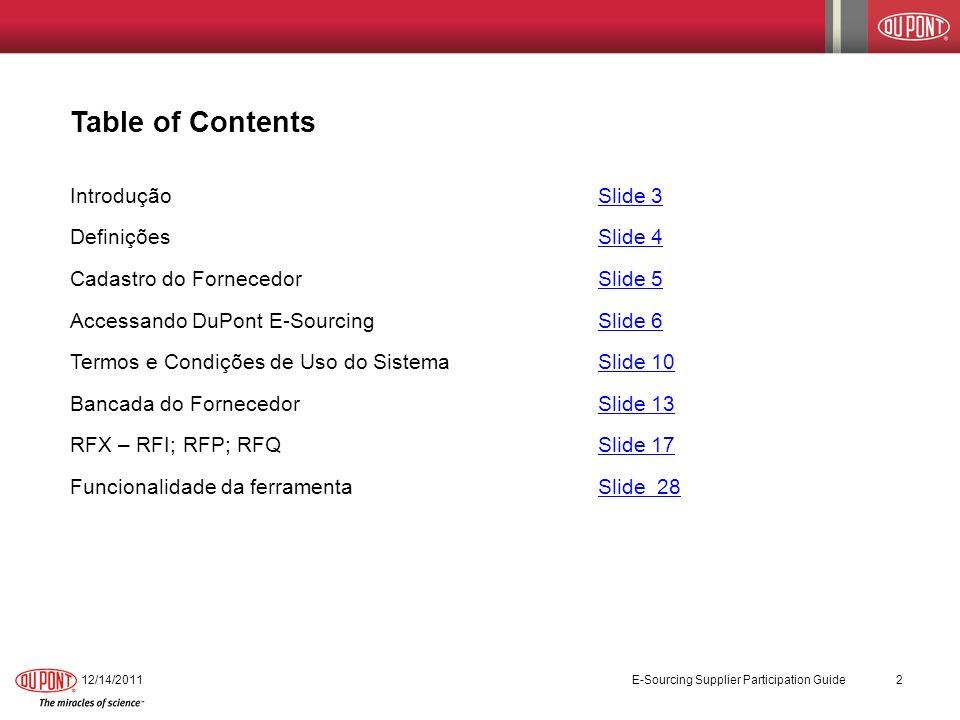 Table of Contents 12/14/2011 E-Sourcing Supplier Participation Guide 2 IntroduçãoSlide 3Slide 3 DefiniçõesSlide 4Slide 4 Cadastro do FornecedorSlide 5