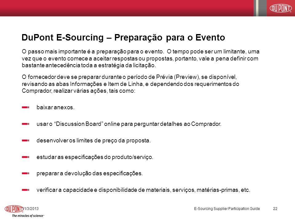 11/3/2013 E-Sourcing Supplier Participation Guide 22 DuPont E-Sourcing – Preparação para o Evento O passo mais importante é a preparação para o evento