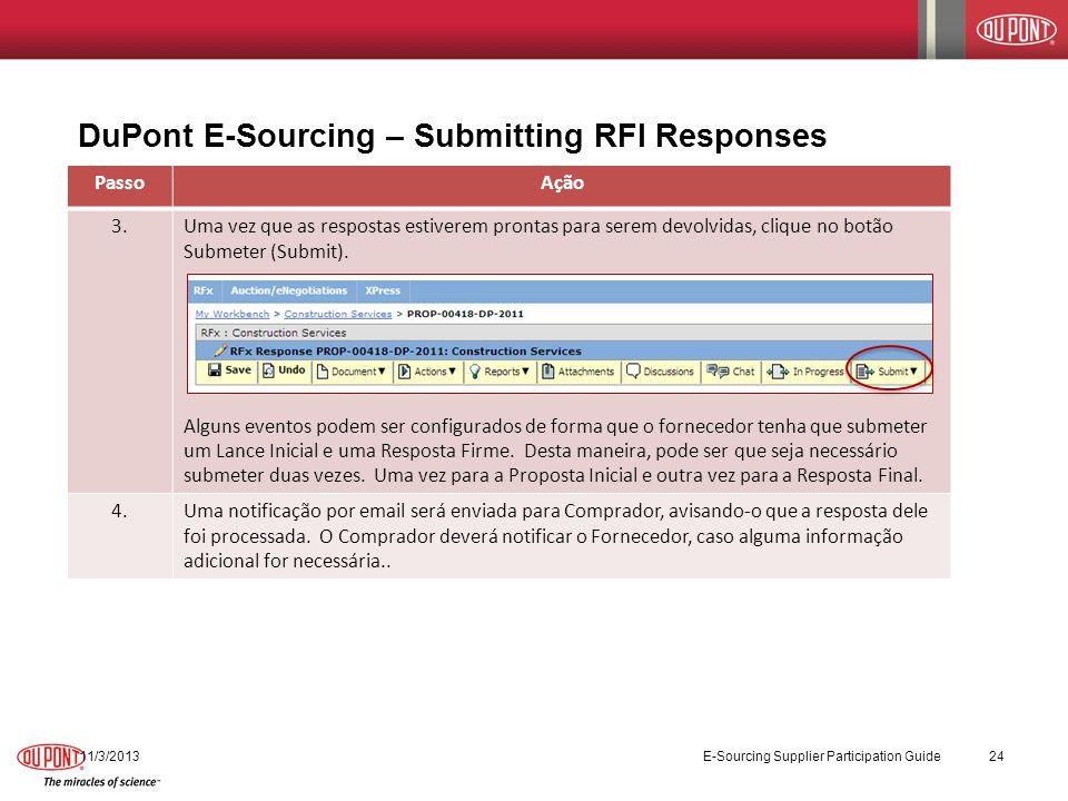 DuPont E-Sourcing – Submitting RFI Responses 11/3/2013 E-Sourcing Supplier Participation Guide 24 PassoAção 3.Uma vez que as respostas estiverem pront