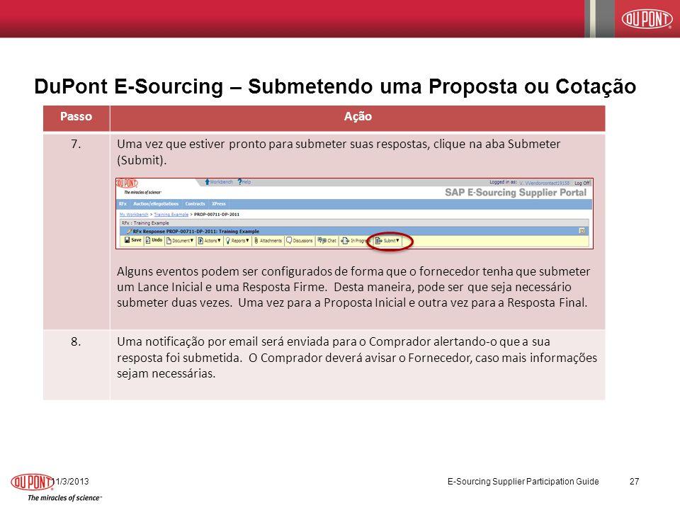 DuPont E-Sourcing – Submetendo uma Proposta ou Cotação 11/3/2013 E-Sourcing Supplier Participation Guide 27 PassoAção 7.Uma vez que estiver pronto par