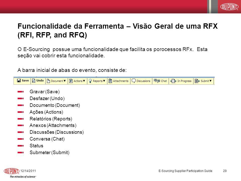 Funcionalidade da Ferramenta – Visão Geral de uma RFX (RFI, RFP, and RFQ) O E-Sourcing possue uma funcionalidade que facilita os porocessos RFx. Esta