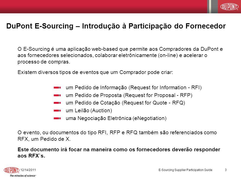 12/14/2011 E-Sourcing Supplier Participation Guide 3 O E-Sourcing é uma aplicação web-based que permite aos Compradores da DuPont e aos fornecedores s