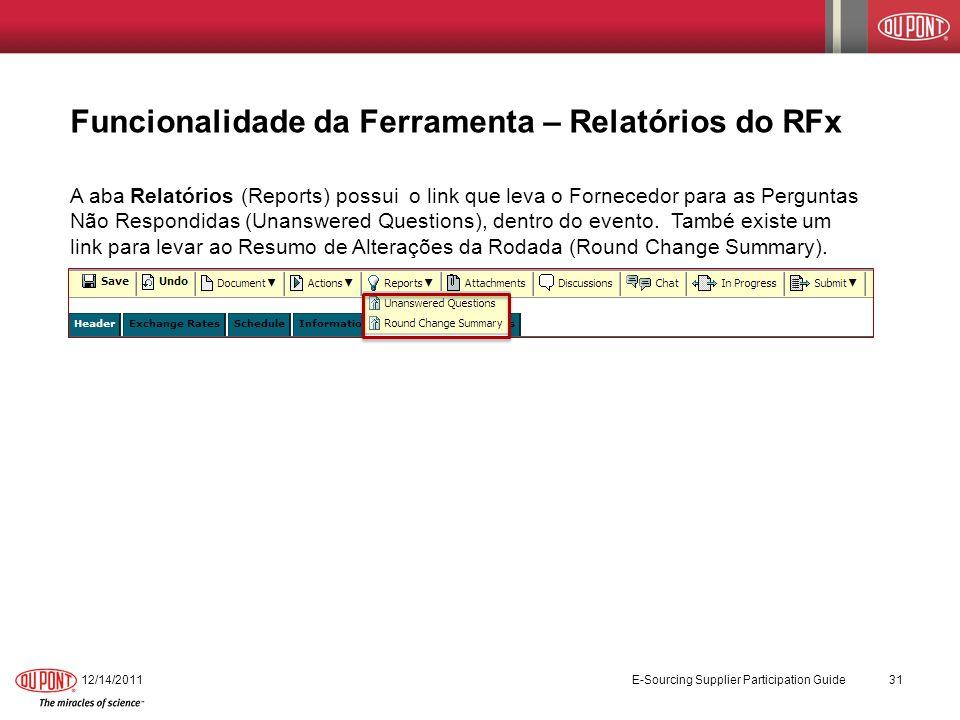 Funcionalidade da Ferramenta – Relatórios do RFx A aba Relatórios (Reports) possui o link que leva o Fornecedor para as Perguntas Não Respondidas (Una