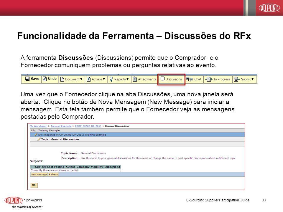 Funcionalidade da Ferramenta – Discussões do RFx A ferramenta Discussões (Discussions) permite que o Comprador e o Fornecedor comuniquem problemas ou