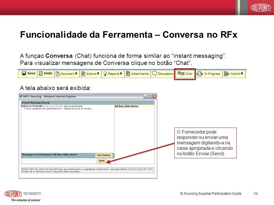 Funcionalidade da Ferramenta – Conversa no RFx A funçao Conversa (Chat) funciona de forma similar ao instant messaging. Para visualizar mensagens de C
