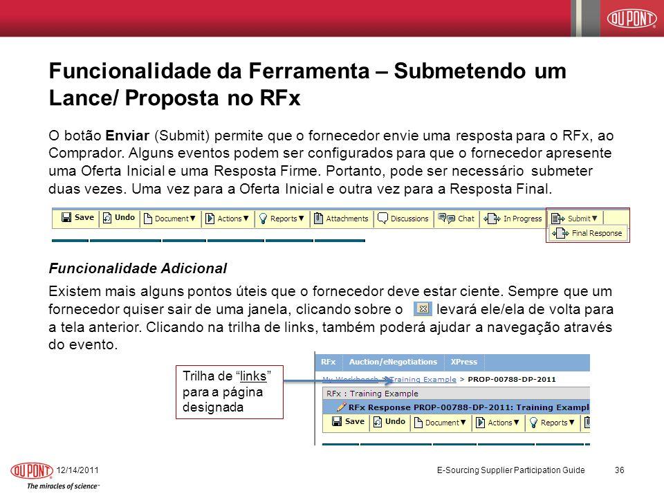 Funcionalidade da Ferramenta – Submetendo um Lance/ Proposta no RFx O botão Enviar (Submit) permite que o fornecedor envie uma resposta para o RFx, ao