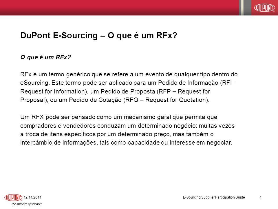 DuPont E-Sourcing – O que é um RFx? O que é um RFx? RFx é um termo genérico que se refere a um evento de qualquer tipo dentro do eSourcing. Este termo