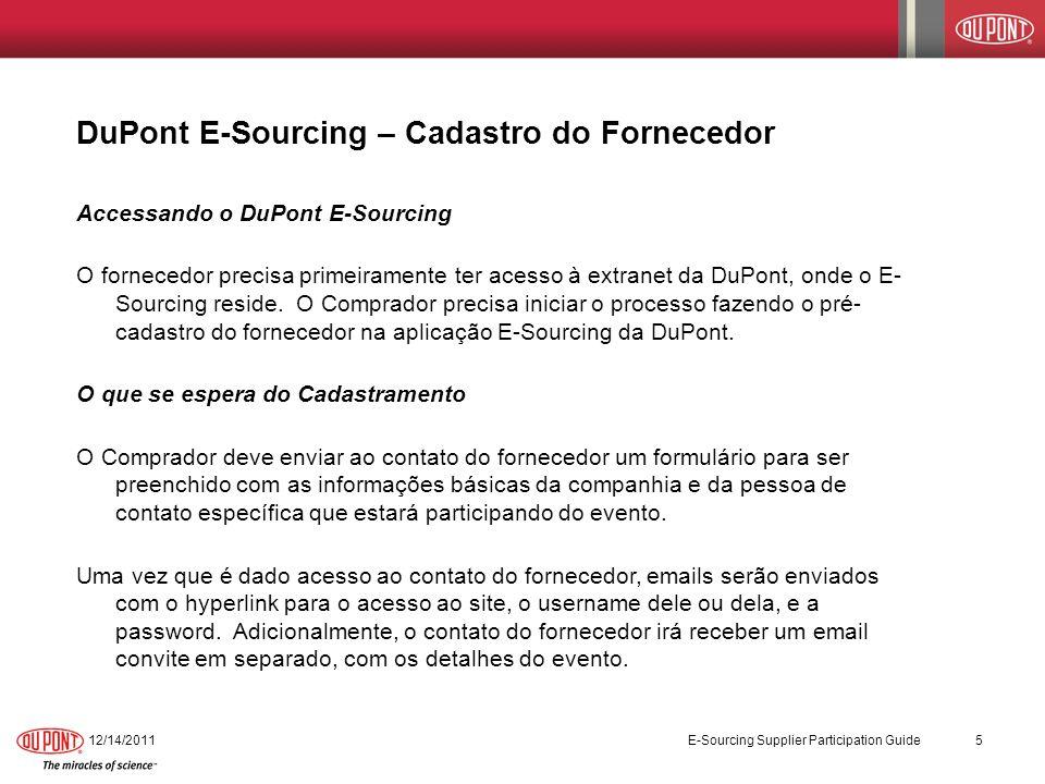 12/14/2011 E-Sourcing Supplier Participation Guide 5 Accessando o DuPont E-Sourcing O fornecedor precisa primeiramente ter acesso à extranet da DuPont
