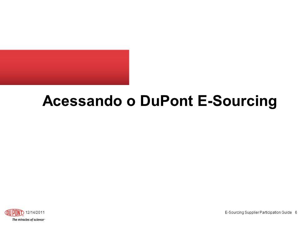 Acessando o DuPont E-Sourcing 12/14/2011 E-Sourcing Supplier Participation Guide 6