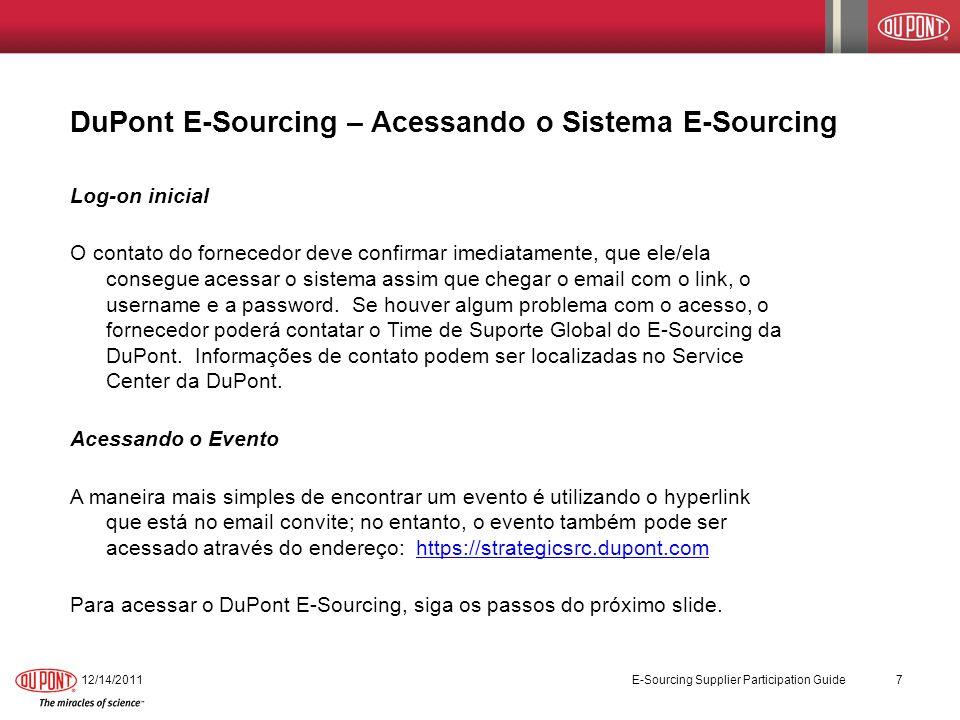 12/14/2011 E-Sourcing Supplier Participation Guide 7 DuPont E-Sourcing – Acessando o Sistema E-Sourcing Log-on inicial O contato do fornecedor deve co