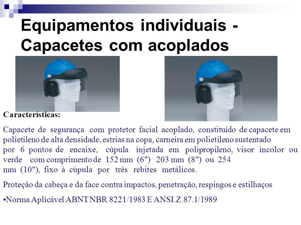 Equipamentos individuais - Capacetes com acoplados Características: Capacete de segurança com protetor facial acoplado, constituído de capacete em pol