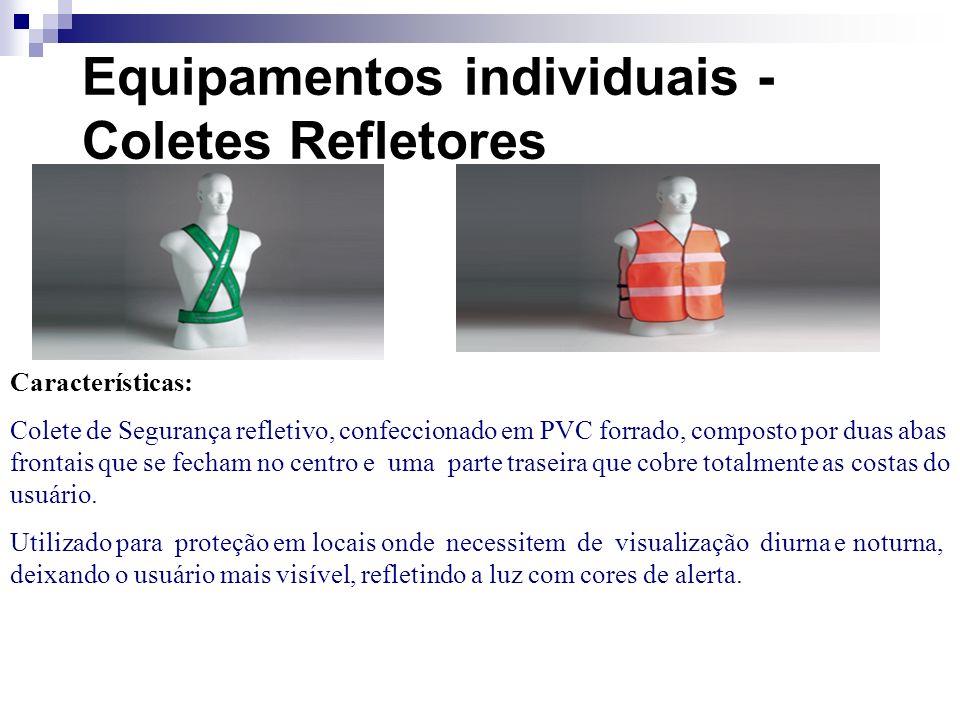 Equipamentos individuais - Coletes Refletores Características: Colete de Segurança refletivo, confeccionado em PVC forrado, composto por duas abas fro