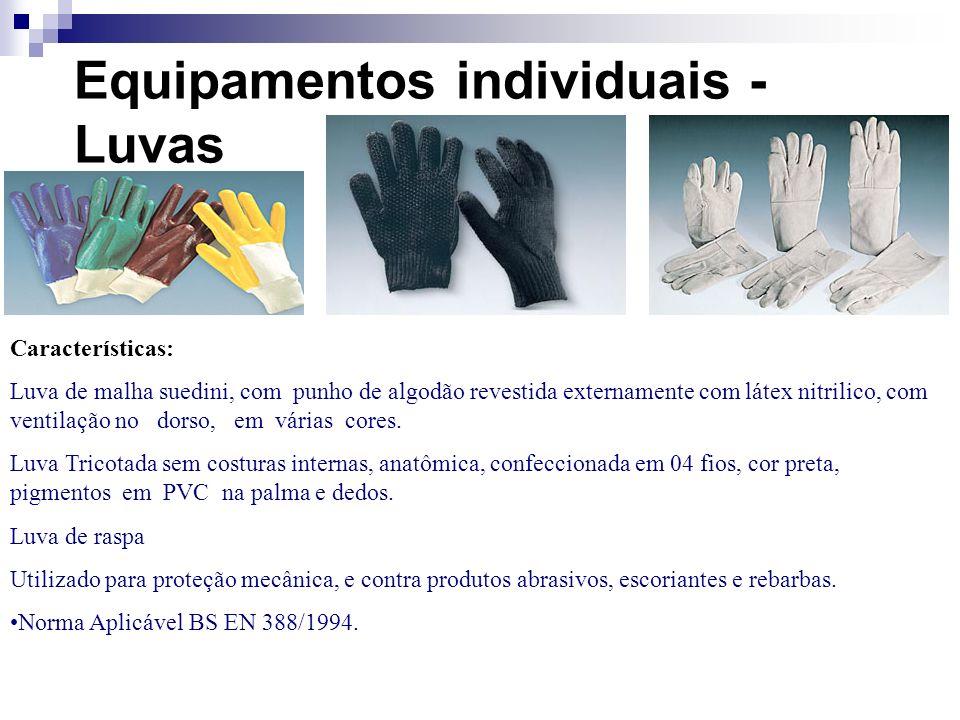 Equipamentos individuais - Luvas Características: Luva de malha suedini, com punho de algodão revestida externamente com látex nitrilico, com ventilaç