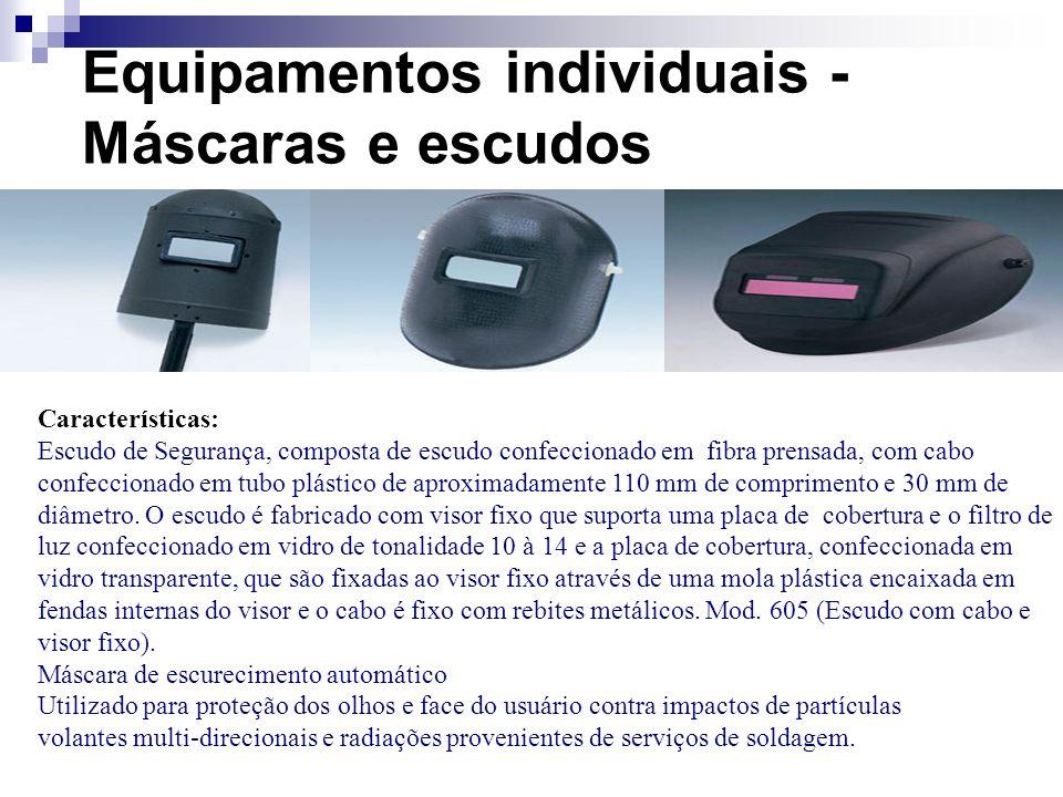 Equipamentos individuais - Máscaras e escudos Características: Escudo de Segurança, composta de escudo confeccionado em fibra prensada, com cabo confe