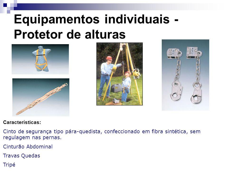 Equipamentos individuais - Protetor de alturas Características: Cinto de segurança tipo pára-quedista, confeccionado em fibra sintética, sem regulagem
