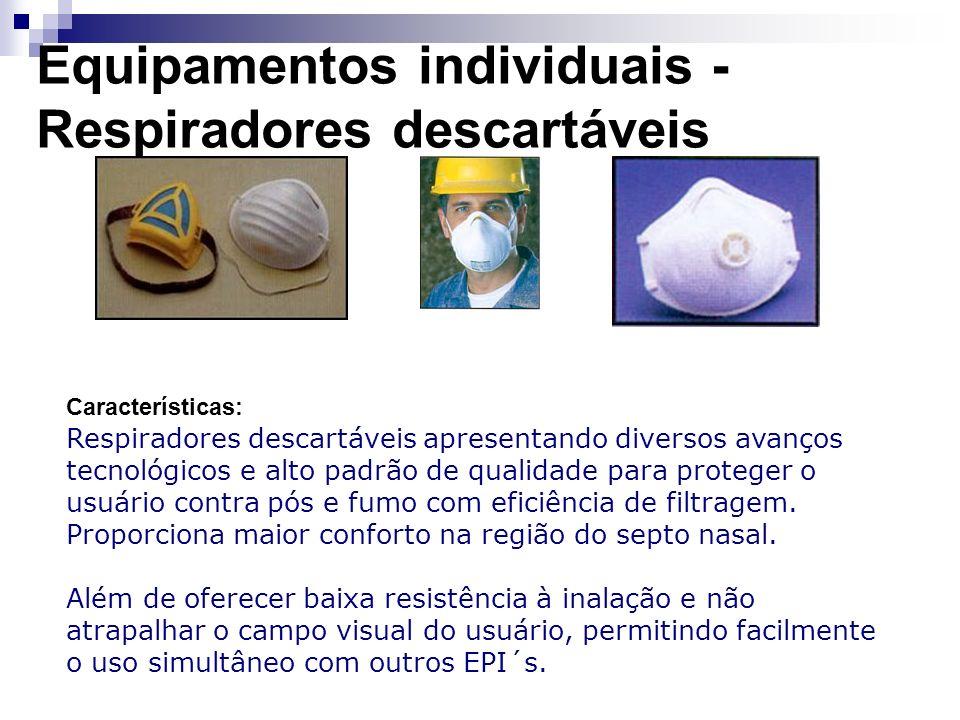 Equipamentos individuais - Respiradores descartáveis Características: Respiradores descartáveis apresentando diversos avanços tecnológicos e alto padr