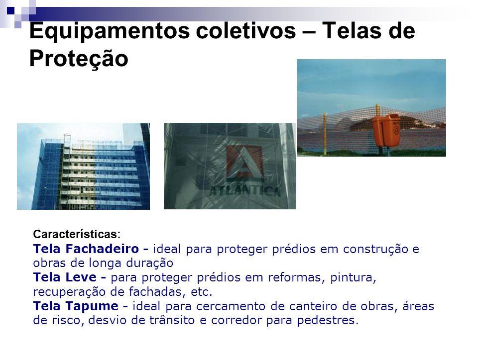 Equipamentos coletivos – Telas de Proteção Características: Tela Fachadeiro - ideal para proteger prédios em construção e obras de longa duração Tela