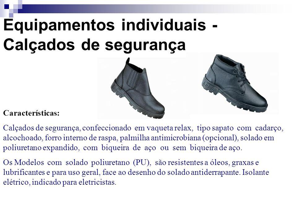 Equipamentos individuais - Calçados de segurança Características: Calçados de segurança, confeccionado em vaqueta relax, tipo sapato com cadarço, alco