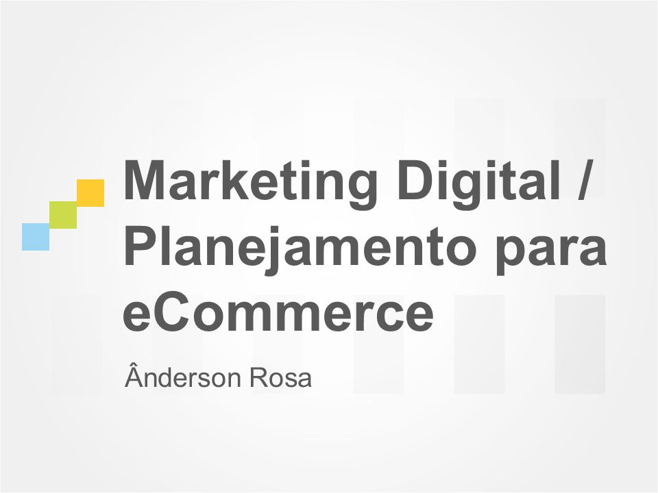 Marketing Digital / Planejamento para eCommerce Ânderson Rosa