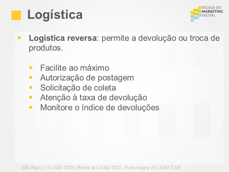 Logística reversa: permite a devolução ou troca de produtos. Facilite ao máximo Autorização de postagem Solicitação de coleta Atenção à taxa de devolu