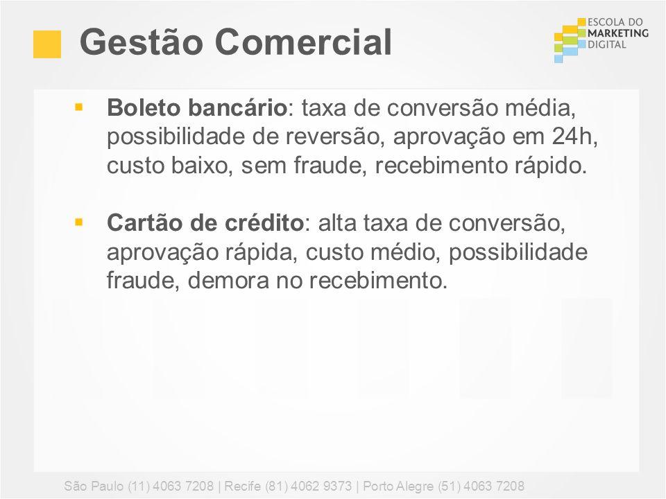 Gestão Comercial São Paulo (11) 4063 7208 | Recife (81) 4062 9373 | Porto Alegre (51) 4063 7208 Boleto bancário: taxa de conversão média, possibilidad