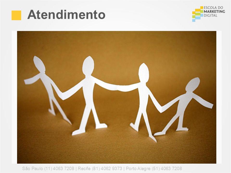 Atendimento São Paulo (11) 4063 7208 | Recife (81) 4062 9373 | Porto Alegre (51) 4063 7208