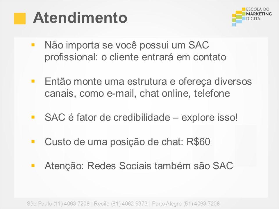 Atendimento São Paulo (11) 4063 7208 | Recife (81) 4062 9373 | Porto Alegre (51) 4063 7208 Não importa se você possui um SAC profissional: o cliente e