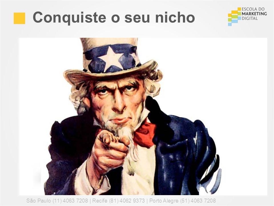Conquiste o seu nicho São Paulo (11) 4063 7208 | Recife (81) 4062 9373 | Porto Alegre (51) 4063 7208