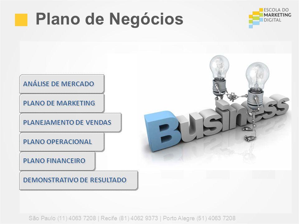 Plano de Negócios São Paulo (11) 4063 7208 | Recife (81) 4062 9373 | Porto Alegre (51) 4063 7208 ANÁLISE DE MERCADO PLANO DE MARKETING PLANEJAMENTO DE