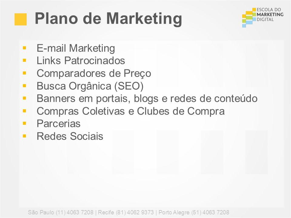 E-mail Marketing Links Patrocinados Comparadores de Preço Busca Orgânica (SEO) Banners em portais, blogs e redes de conteúdo Compras Coletivas e Clube