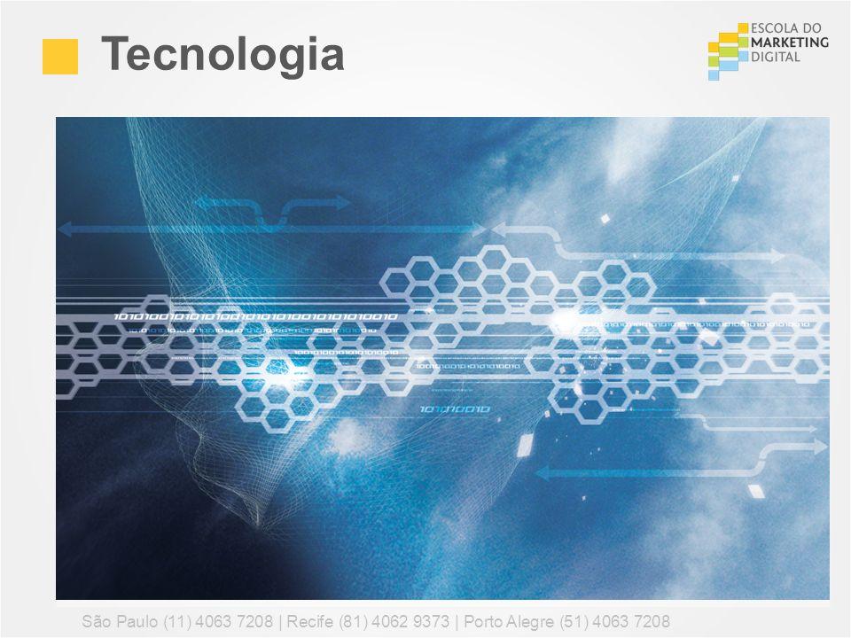Tecnologia São Paulo (11) 4063 7208 | Recife (81) 4062 9373 | Porto Alegre (51) 4063 7208
