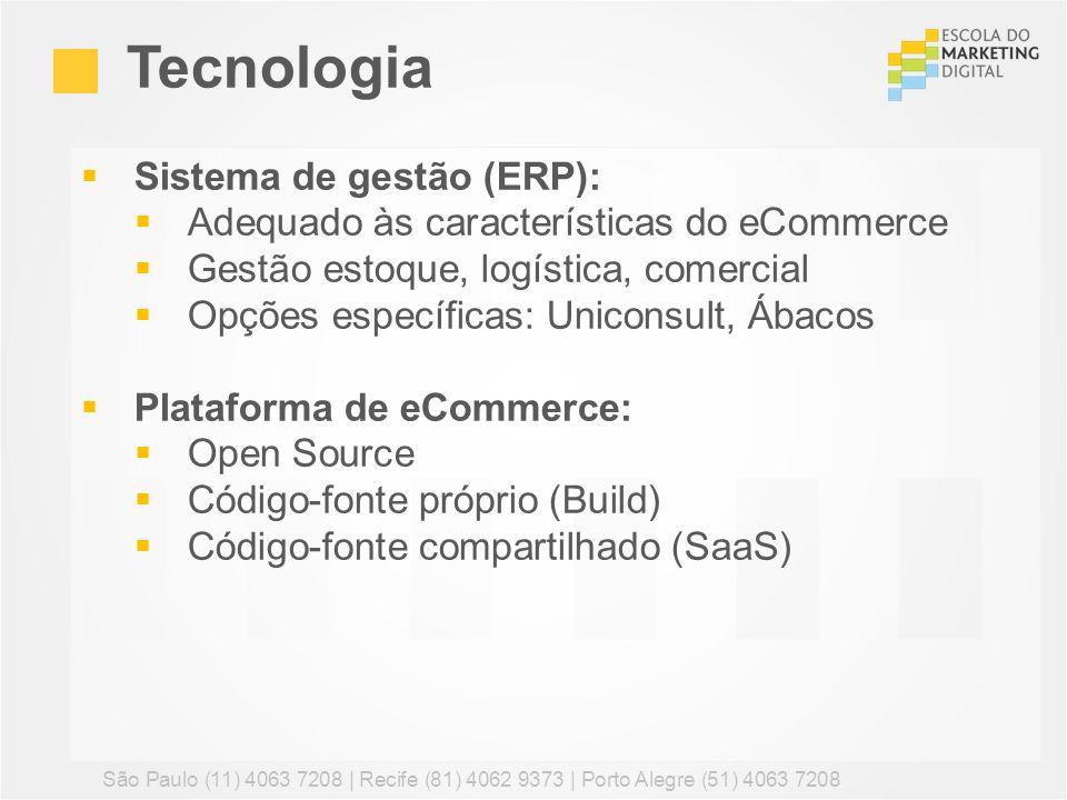 Sistema de gestão (ERP): Adequado às características do eCommerce Gestão estoque, logística, comercial Opções específicas: Uniconsult, Ábacos Platafor