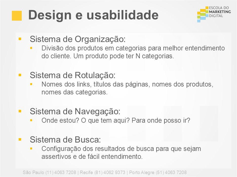 Sistema de Organização: Divisão dos produtos em categorias para melhor entendimento do cliente. Um produto pode ter N categorias. Sistema de Rotulação