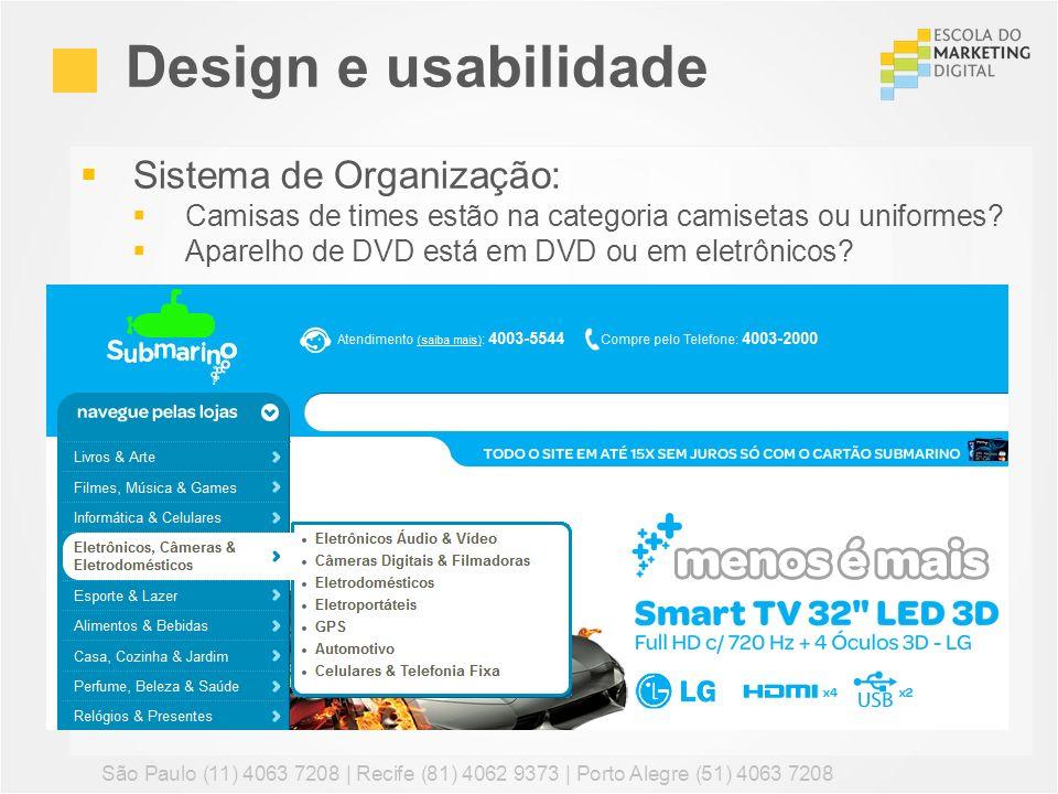 Sistema de Organização: Camisas de times estão na categoria camisetas ou uniformes? Aparelho de DVD está em DVD ou em eletrônicos? Design e usabilidad