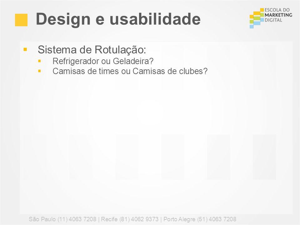 Sistema de Rotulação: Refrigerador ou Geladeira? Camisas de times ou Camisas de clubes? Design e usabilidade São Paulo (11) 4063 7208 | Recife (81) 40