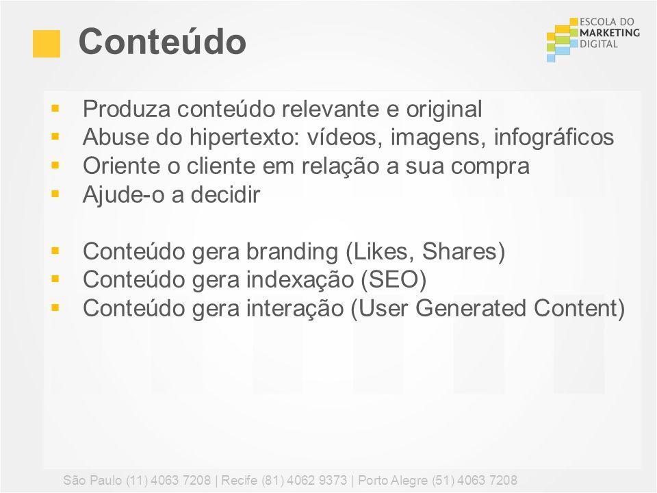 Produza conteúdo relevante e original Abuse do hipertexto: vídeos, imagens, infográficos Oriente o cliente em relação a sua compra Ajude-o a decidir C
