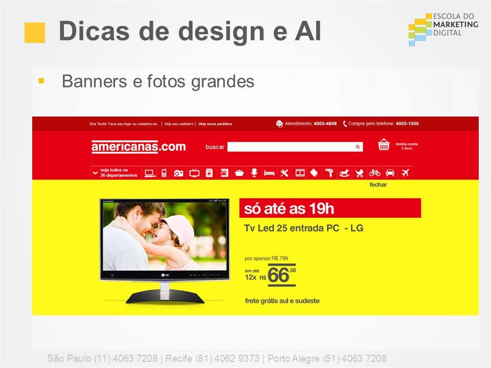 Banners e fotos grandes Dicas de design e AI São Paulo (11) 4063 7208 | Recife (81) 4062 9373 | Porto Alegre (51) 4063 7208