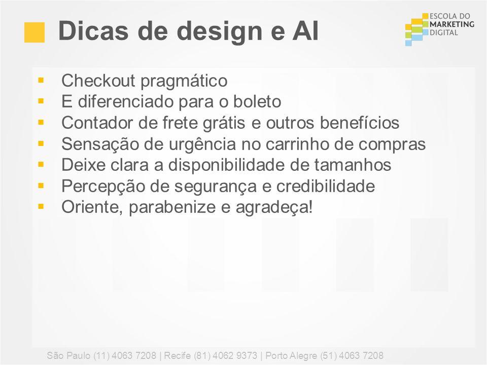 Checkout pragmático E diferenciado para o boleto Contador de frete grátis e outros benefícios Sensação de urgência no carrinho de compras Deixe clara