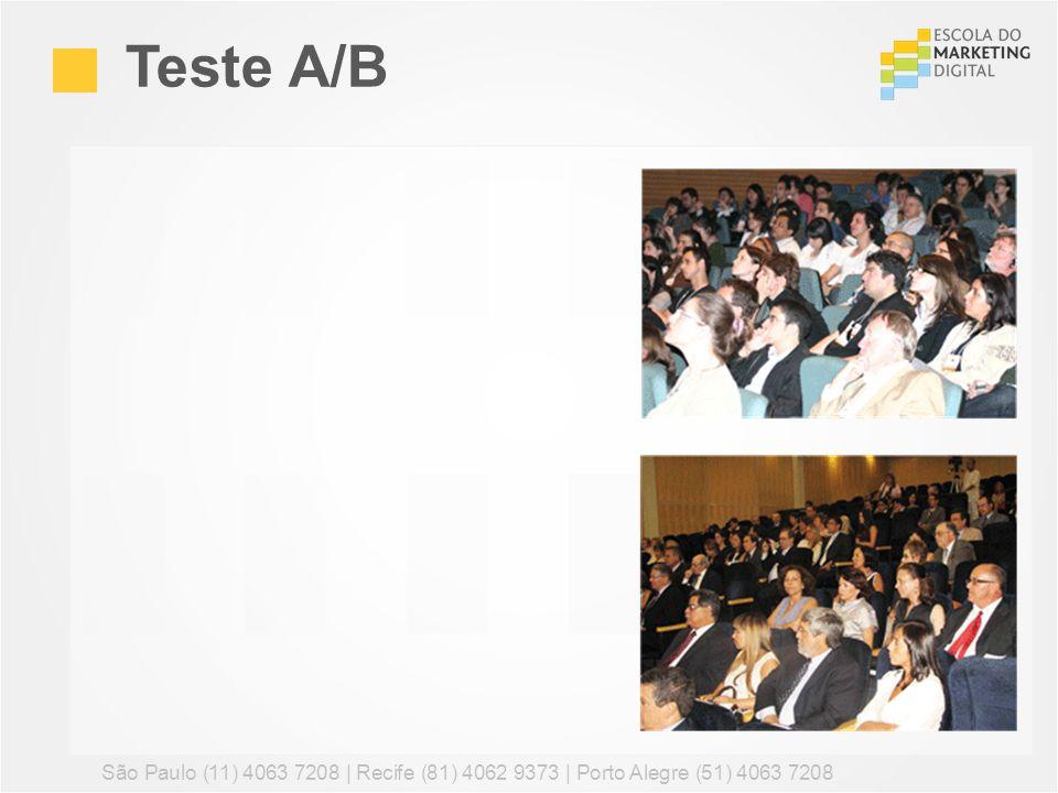 Teste A/B São Paulo (11) 4063 7208 | Recife (81) 4062 9373 | Porto Alegre (51) 4063 7208