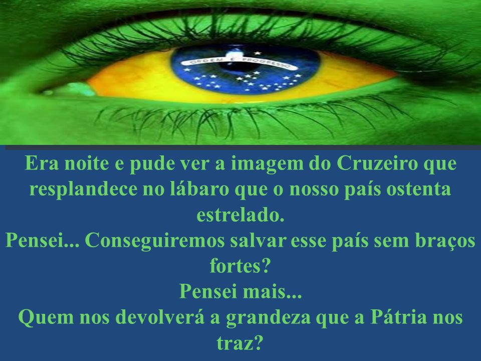 Eu, não suportando as chorosas queixas do Brasil, fui para o jardim.