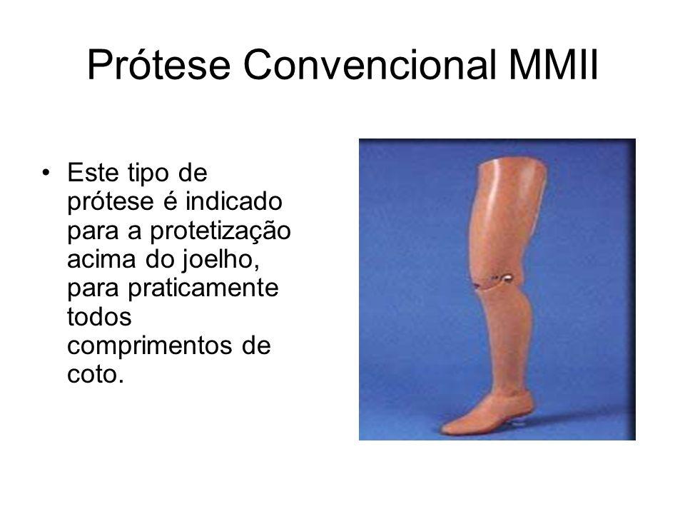 Prótese Convencional MMII Este tipo de prótese é indicado para a protetização acima do joelho, para praticamente todos comprimentos de coto.