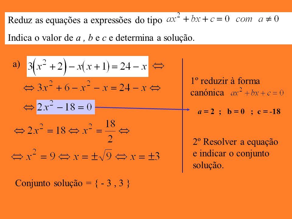 RESOLUÇÃO DE EQUAÇÕES DO 2º GRAU 1ª PARTE : Equações do 2º grau incompletas: b=0 Observa o triângulo rectângulo e determina o valor de x. 12 cm 15 cm