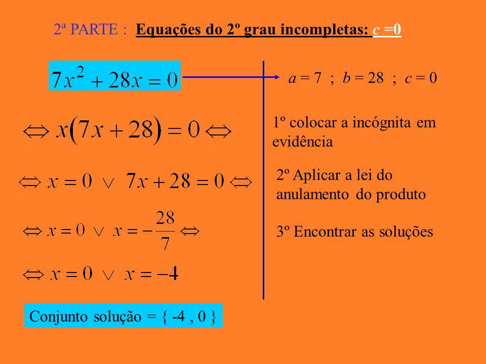 b) 1º reduzir à forma canónica a = 5 ; b = 0 ; c = 15 2º resolver a equação Equação IMPOSSÍVEL, não há nenhum nº real cujo quadrado seja negativo. IMP