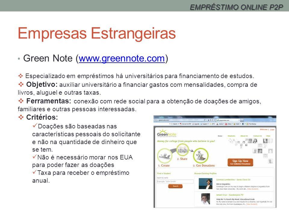 Empresas Estrangeiras Green Note (www.greennote.com)www.greennote.com Especializado em empréstimos há universitários para financiamento de estudos. Ob