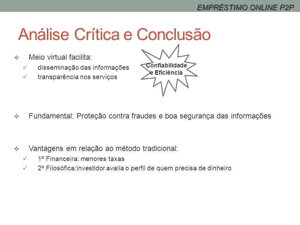 Análise Crítica e Conclusão Meio virtual facilita: disseminação das informações transparência nos serviços Fundamental: Proteção contra fraudes e boa