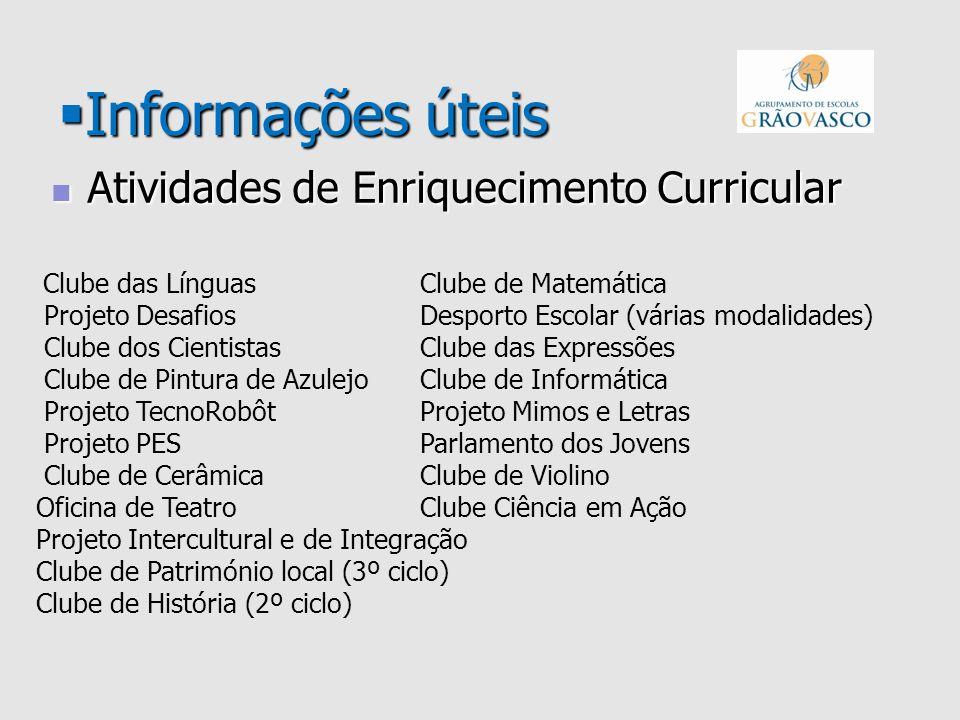 Informações úteis Informações úteis Atividades de Enriquecimento Curricular Atividades de Enriquecimento Curricular Clube das Línguas Clube de Matemát