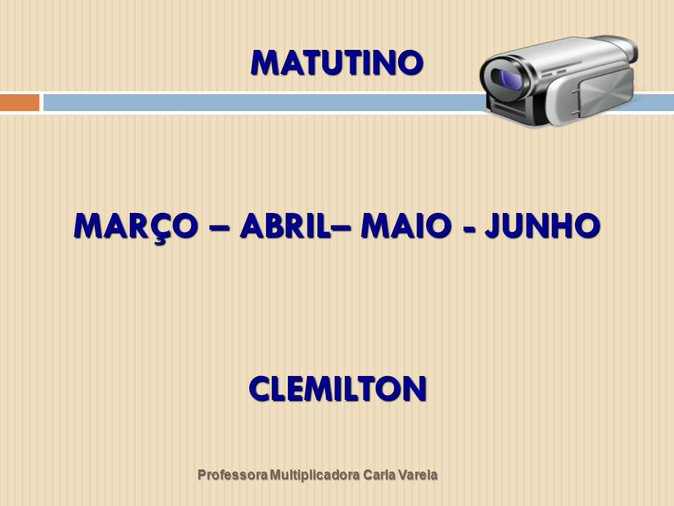 MATUTINO MARÇO – ABRIL– MAIO - JUNHO CLEMILTON