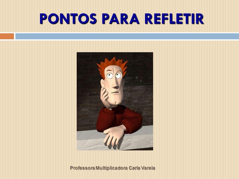 PONTOS PARA REFLETIR